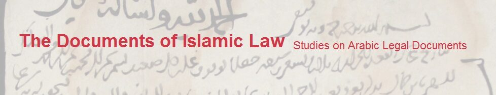 The Documents of Islamic Law in History. Studies on Arabic Legal Documents